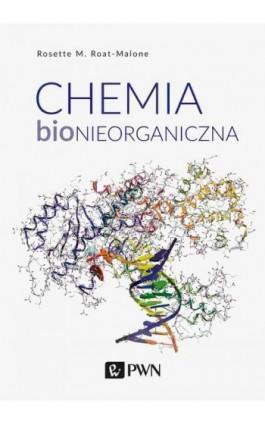 Chemia bionieorganiczna - Rosette M. Roat-Malone - Ebook - 978-83-01-21979-6