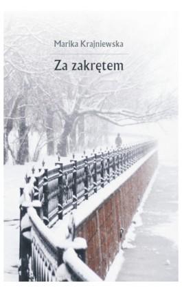 Za zakrętem - Marika Krajniewska - Ebook - 978-83-62222-57-5