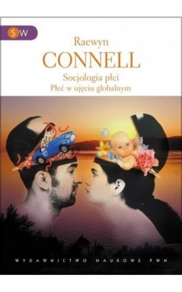Socjologia płci - Raewyn Connell - Ebook - 978-83-01-19343-0