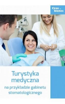 Turystyka medyczna - Praca zbiorowa - Ebook - 978-83-63799-57-1