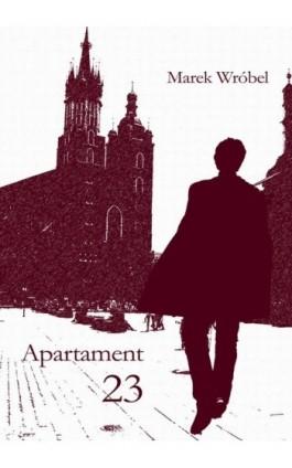 Apartament 23 - Marek Wróbel - Ebook - 978-83-7859-123-8