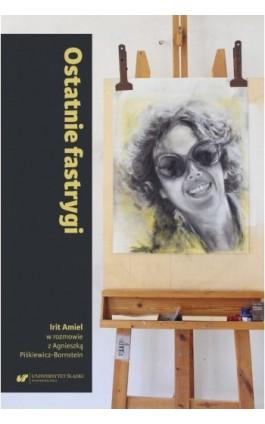 Ostatnie fastrygi - Irit Amiel - Ebook - 978-83-226-4108-8