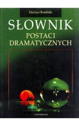 Słownik postaci dramatycznych - Dariusz Kosiński - Ebook - 978-83-242-2441-8