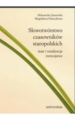 Słowotwórstwo czasowników staropolskich. Stan i tendencje rozwojowe - Magdalena Pastuchowa - Ebook - 978-83-242-1841-7