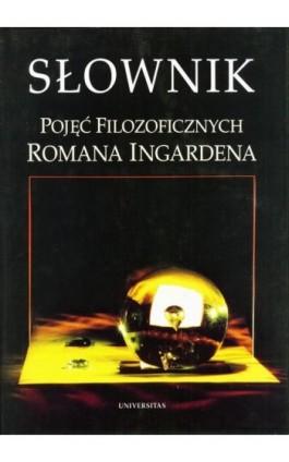 Słownik pojęć filozoficznych Romana Ingardena - Praca zbiorowa - Ebook - 83-7052-781-7
