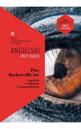 Pies Baskerville'ów. Angielski z Arthurem Conanem Doylem - Arthur Conan Doyle - Ebook - 978-83-65537-40-9