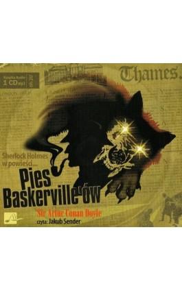 Pies Baskerville'ów - Artur Conan Doyle - Audiobook - 978-83-60313-06-0