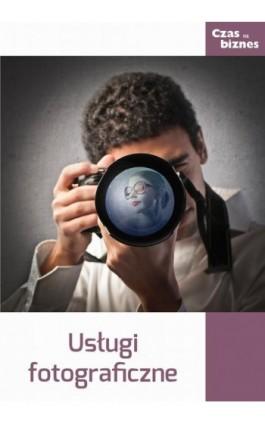 Usługi fotograficzne - Praca zbiorowa - Ebook - 978-83-63799-55-7
