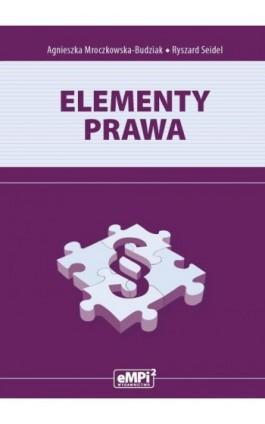 Elementy prawa - Agnieszka Mroczkowska-Budziak - Ebook - 978-83-65149-88-6