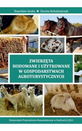 Zwierzęta hodowane i użytkowane w gospodarstwach agroturystycznych - Stanisław Socha - Ebook - 978-83-66541-68-9