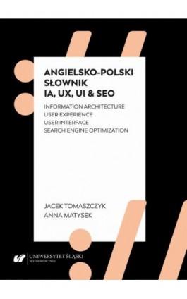 Angielsko-polski słownik IA, UX, UI & SEO - Anna Matysek - Ebook - 978-83-226-3920-7