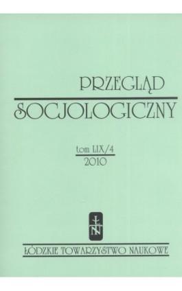Przegląd Socjologiczny t. 59 z. 4/2010 - Praca zbiorowa - Ebook