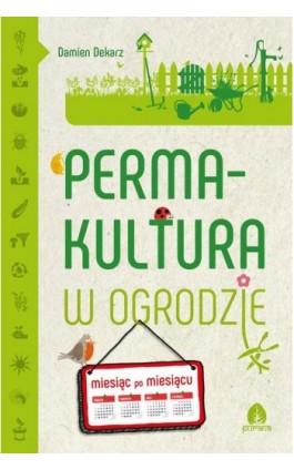 Permakultura w ogrodzie - Damien Dekarz - Ebook - 978-83-66200-46-3
