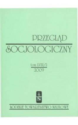 Przegląd Socjologiczny t. 58 z. 2/2009 - Praca zbiorowa - Ebook