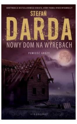 Nowy dom na wyrębach - Stefan Darda - Ebook - 978-83-7835-598-4