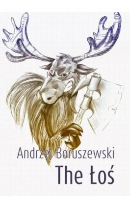 The Łoś - Andrzej Boruszewski - Ebook - 978-83-7859-194-8