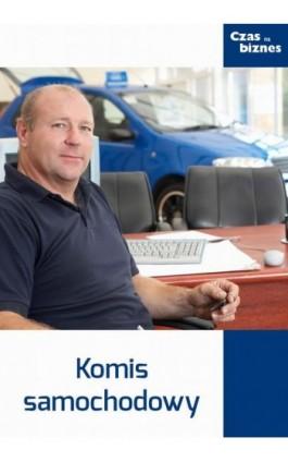 Komis samochodowy - Praca zbiorowa - Ebook - 978-83-63799-20-5