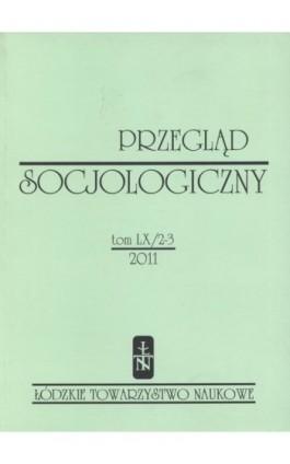 Przegląd Socjologiczny t. 60 z. 2-3/2011 - Praca zbiorowa - Ebook