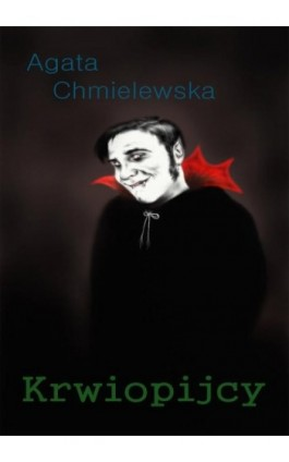 Krwiopijcy - Agata Chmielewska - Ebook - 978-83-7859-219-8