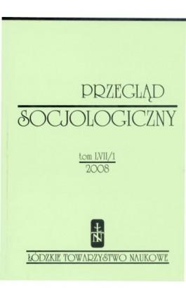 Przegląd Socjologiczny t. 57 z. 1/2008 - Praca zbiorowa - Ebook