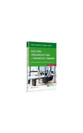 Kultura organizacyjna - diagnoza i zmiana. Model wartości konkurujących - Kim S. Cameron - Ebook - 978-83-264-9607-3