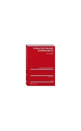 Publiczne prawo gospodarcze. Zarys wykładu - Michał Kania - Ebook - 978-83-8107-678-4