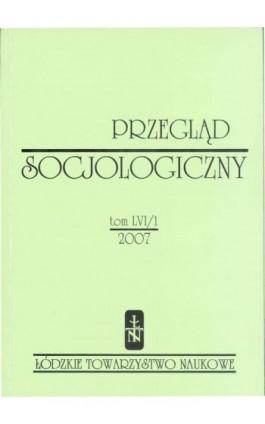 Przegląd Socjologiczny t. 56 z. 1/2007 - Praca zbiorowa - Ebook