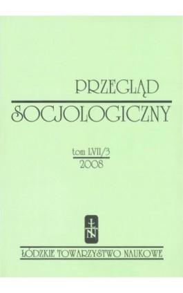 Przegląd Socjologiczny t. 57 z. 3/2008 - Praca zbiorowa - Ebook