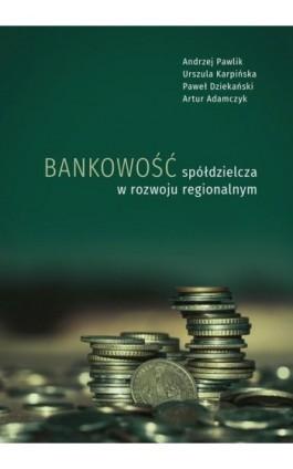 Bankowość spółdzielcza w rozwoju regionalnym - Andrzej Pawlik - Ebook - 978-83-7133-918-9