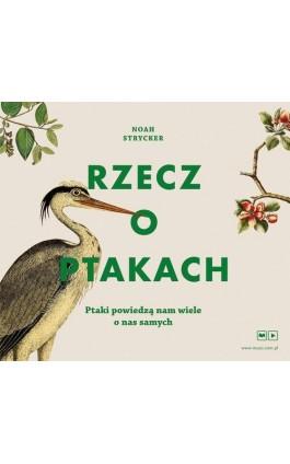 Rzecz o ptakach - Noah Strycker - Audiobook - 9788328710986