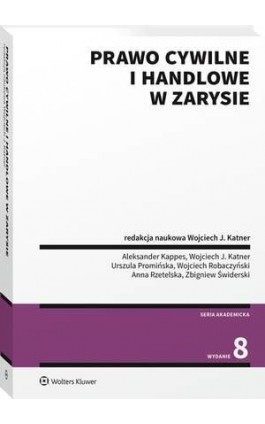 Prawo cywilne i handlowe w zarysie - Wojciech Katner - Ebook - 978-83-8246-911-0