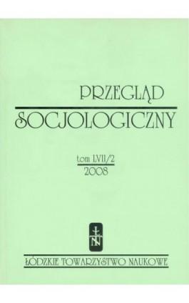 Przegląd Socjologiczny t. 57 z. 2/2008 - Ebook