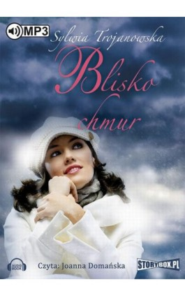 Blisko chmur - Sylwia Trojanowska - Audiobook - 978-83-7927-614-1