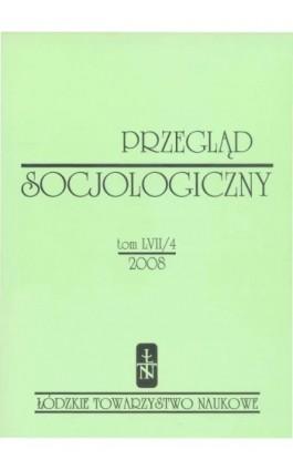 Przegląd Socjologiczny t. 57 z. 4/2008 - Praca zbiorowa - Ebook