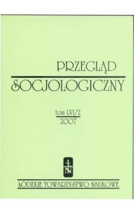 Przegląd Socjologiczny t. 56 z. 2/2007 - Praca zbiorowa - Ebook