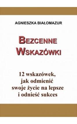 Bezcenne wskazówki - Agnieszka Białomazur - Ebook - 978-83-7859-428-4
