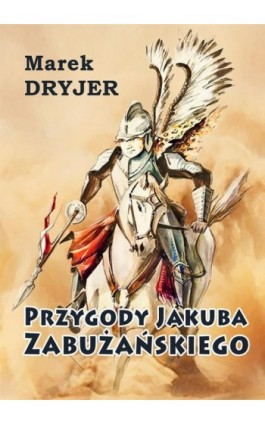 Przygody Jakuba Zabużańskiego - Marek Dryjer - Ebook - 978-83-7859-441-3