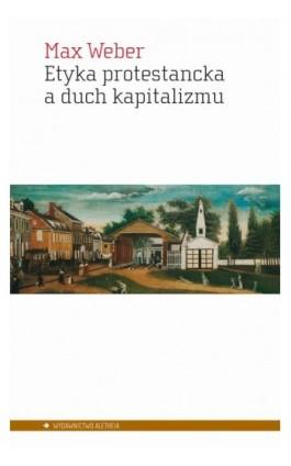 Etyka protestancka a duch kapitalizmu - Max Weber - Ebook - 978-83-62858-28-6