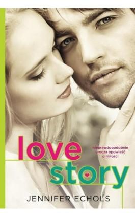Love story - Jennifer Echols - Ebook - 978-83-7686-221-7