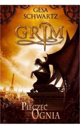 Grim Pieczęć ognia - Gesa Schwartz - Ebook - 978-83-7686-205-7