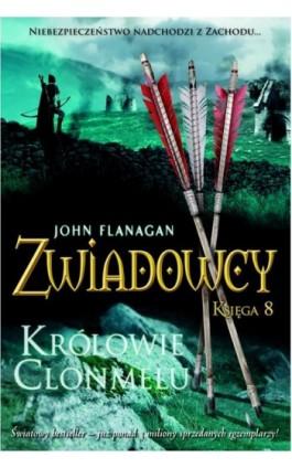 Zwiadowcy Księga 8 Królowie Clonmelu - John Flanagan - Ebook - 978-83-7686-097-8