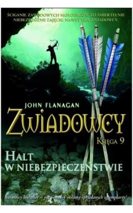 Zwiadowcy Księga 9 Halt w niebezpieczeństwie - John Flanagan - Ebook - 978-83-7686-098-5