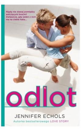 Odlot - Jennifer Echols - Ebook - 978-83-7686-225-5