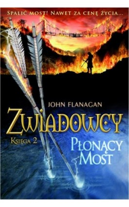 Zwiadowcy Księga 2 Płonący most - John Flanagan - Ebook - 978-83-7686-091-6