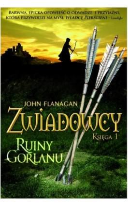 Zwiadowcy Księga 1 Ruiny Gorlanu - John Flanagan - Ebook - 978-83-7686-084-8