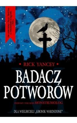 Badacz potworów - Rick Yancey - Ebook - 978-83-7686-229-3
