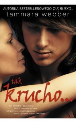 Tak krucho - Tammara Webber - Ebook - 978-83-7686-340-5