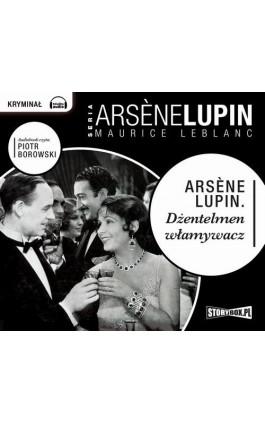 Arsene Lupin dżentelmen włamywacz - Maurice Leblanc - Audiobook - 978-83-7927-102-3