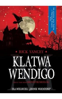 Klątwa Wendigo - Rick Yancey - Ebook - 978-83-7686-337-5