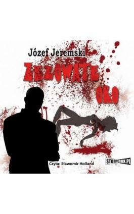 Zezowate oko - Józef Jeremski - Audiobook - 978-83-7927-110-8